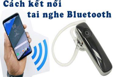 Cách kết nối tai nghe Bluetooth với máy tính, điện thoại